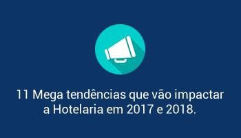 11 Mega tendências que vão impactar  a Hotelaria em 2017 e 2018