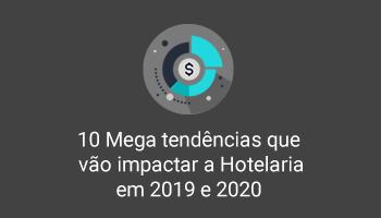 10 Mega tendências que vão impactar  a Hotelaria em 2019 e 2020