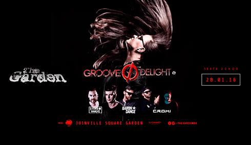 The Garden - Groove Delight - 22h00 - Joinville Square Garden