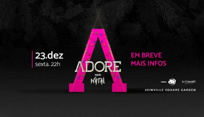 Adore edição de Natal - Joinville Square Garden - 22h00